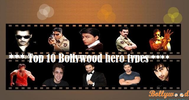 Top 10 Bollywood hero types
