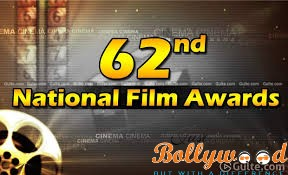 62nd National Film Award at a glance
