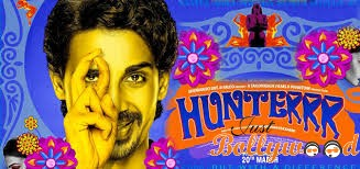 hunterrr 1st week box office collection