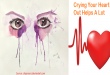 Crying Your Heart Out Helps A Lot