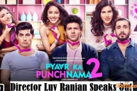 Comedy is not my strength says Luv Ranjan- Pyaar Ka Punchnama director