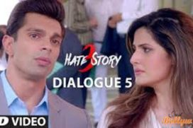 Catch the dialogue promo of Hate Story 3