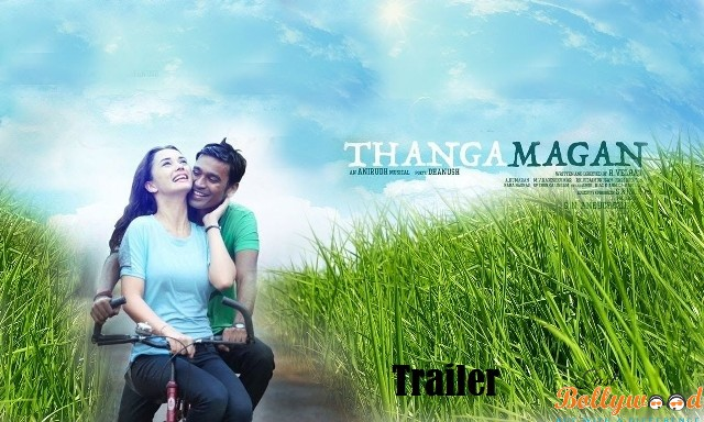 Thangamagan trailer released