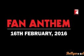 First Song of Fan called Fan Anthem to release tomorrow