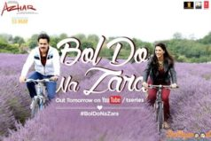 Catch the First Look of Bol Do Na Zara Romantic Number