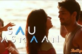 Catch Romantic Track 'Sau Aasmaan' from the movie Baar Baar Dekho