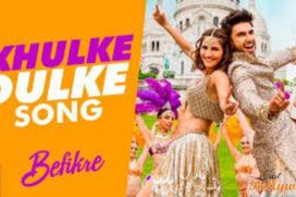 Catch new song from Befikre Khulke Dulke
