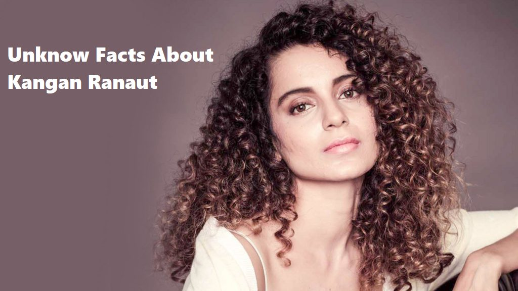 Unknown Facts About Kangana