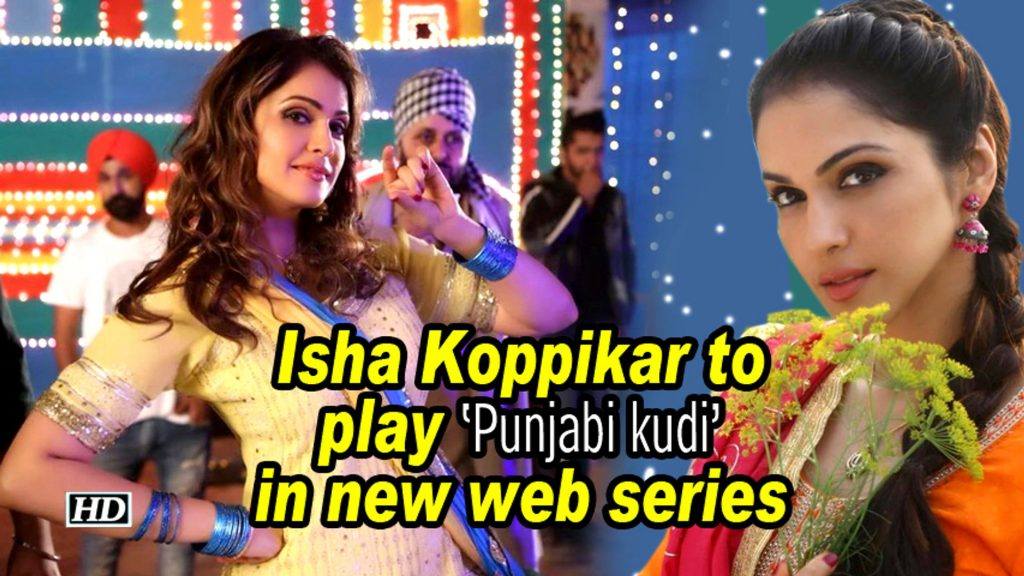 Photo of Isha Koppikar Roped in for the Punjabi Factor in a Web Series