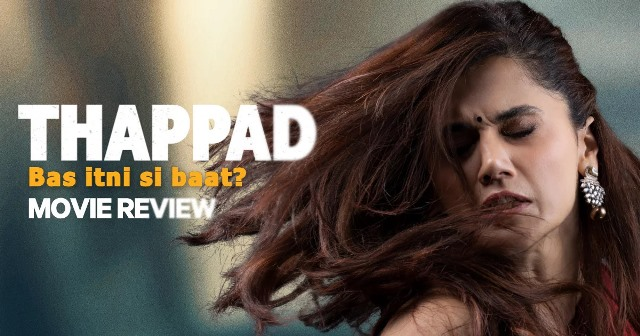 Photo of Thappad Movie Review : The film takes the common issue like domestic violence to the next level