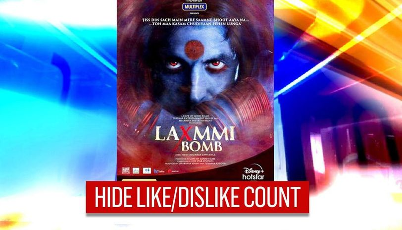 Laxmmi Bomb Like and Dislike Count Disabled