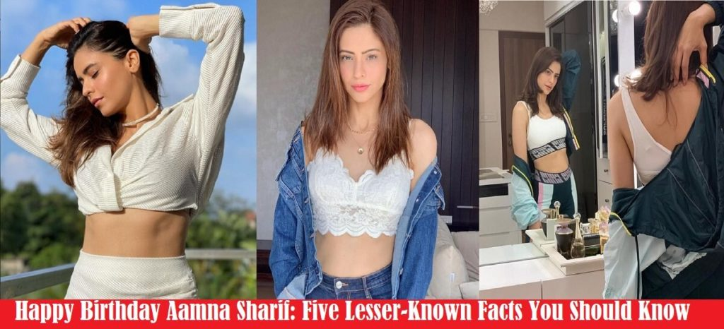 Happy Birthday Aamna Sharif: Five Lesser-Known Facts You Should Know
