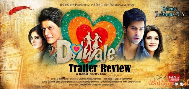 Dilwale-Trailer Review